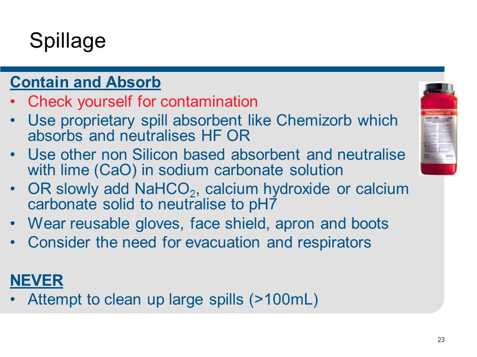 Spillage Contain and Absorb Check yourself for contamination