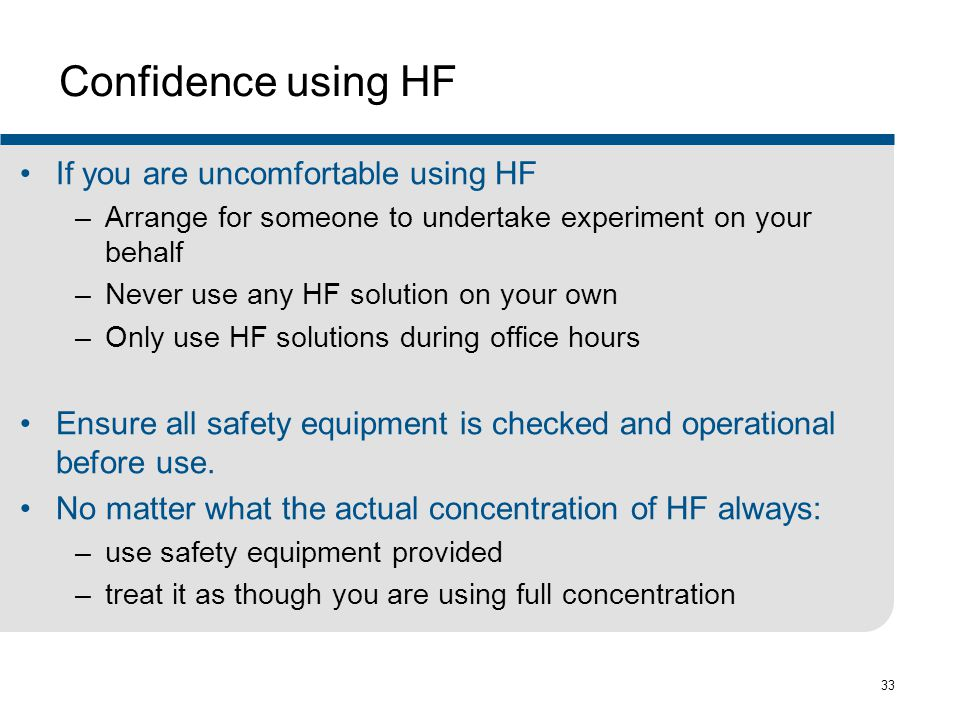 Confidence using HF If you are uncomfortable using HF
