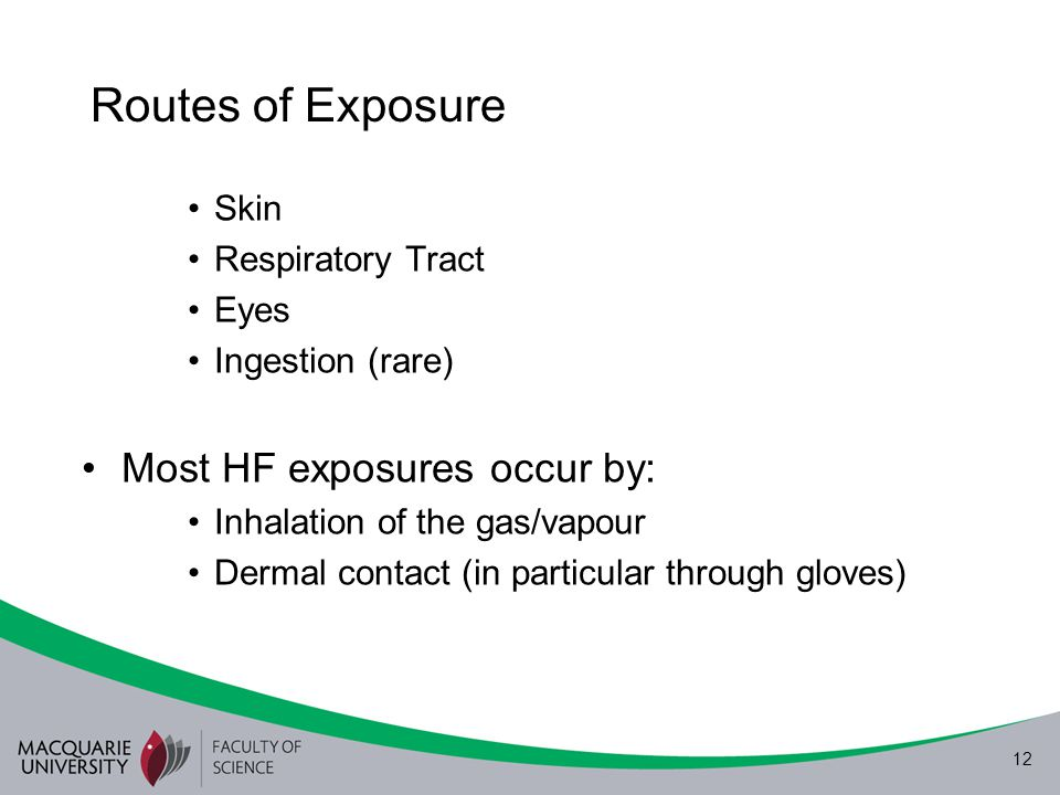 Routes of Exposure Most HF exposures occur by: Skin Respiratory Tract