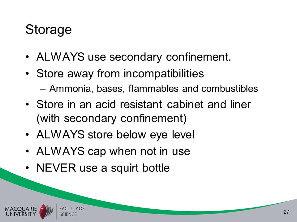 Storage ALWAYS use secondary confinement.