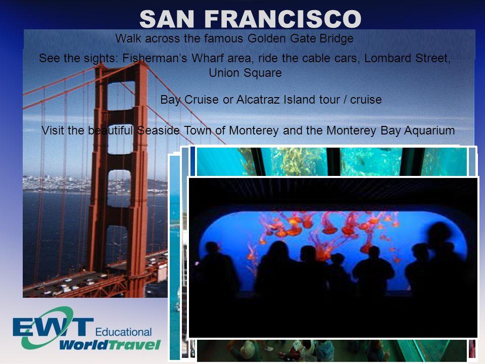SAN FRANCISCO Walk across the famous Golden Gate Bridge