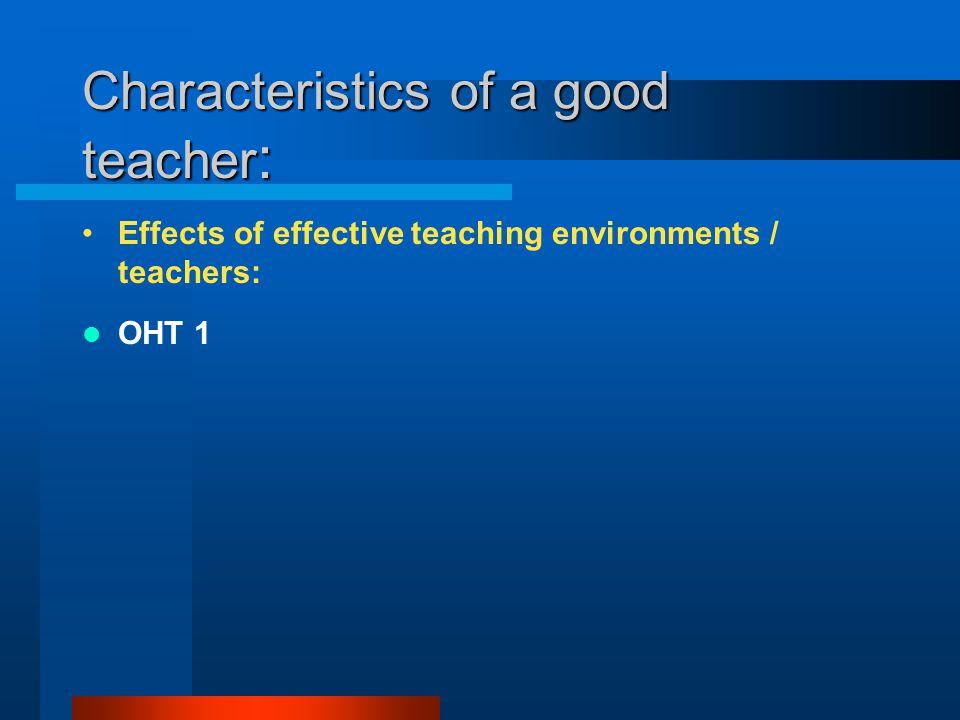 Characteristics of a good teacher: