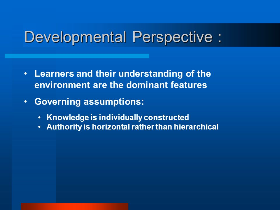 Developmental Perspective :