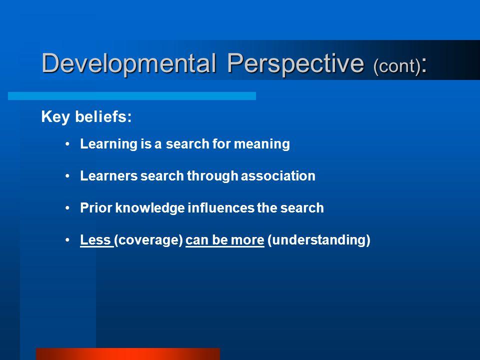 Developmental Perspective (cont):