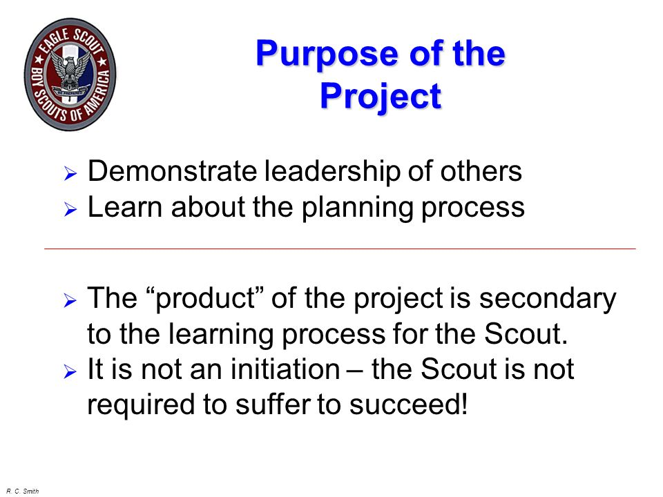 Purpose of the Project Demonstrate leadership of others