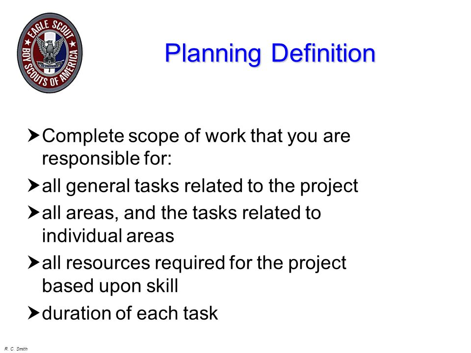 Planning Definition Complete scope of work that you are responsible for: all general tasks related to the project.