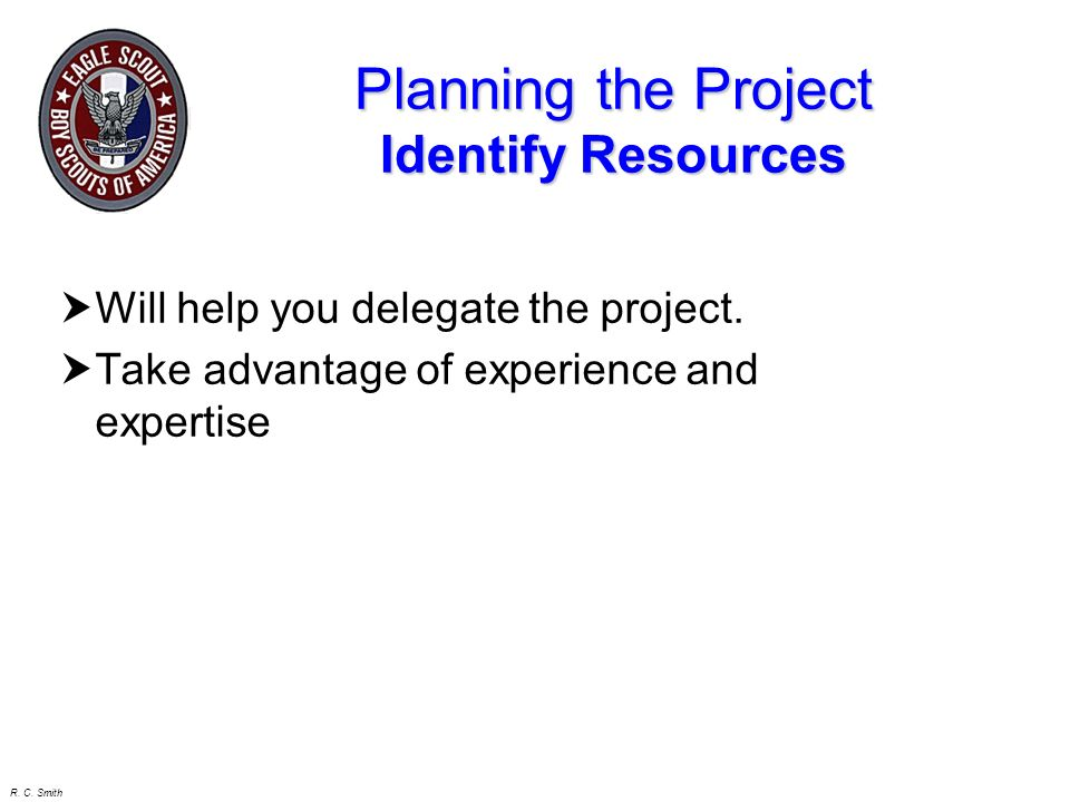 Planning the Project Identify Resources