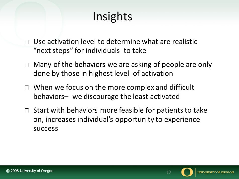 Insights Use activation level to determine what are realistic next steps for individuals to take.
