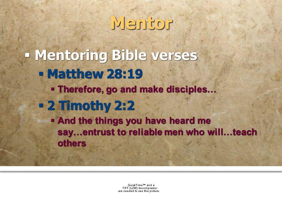 Mentor Mentoring Bible verses Matthew 28:19 2 Timothy 2:2