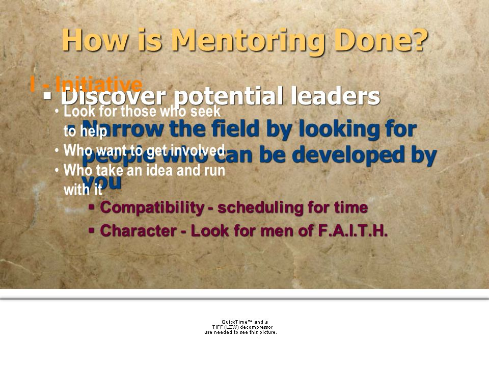 How is Mentoring Done Discover potential leaders I - Initiative