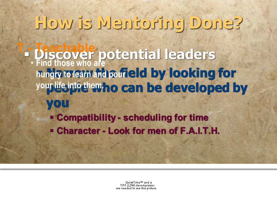 How is Mentoring Done Discover potential leaders T - Teachable