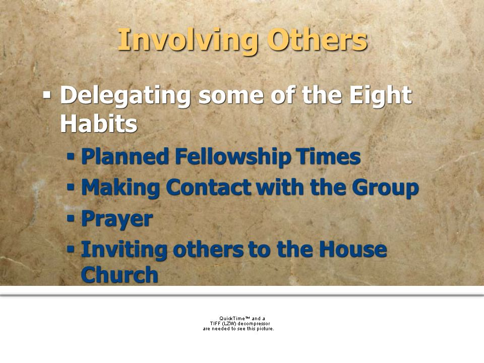 Involving Others Delegating some of the Eight Habits