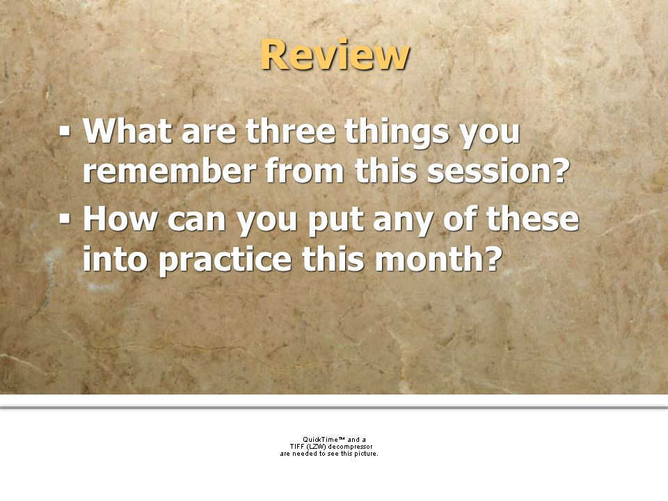 Review What are three things you remember from this session