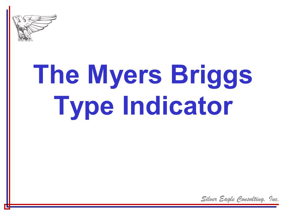The Myers Briggs Type Indicator