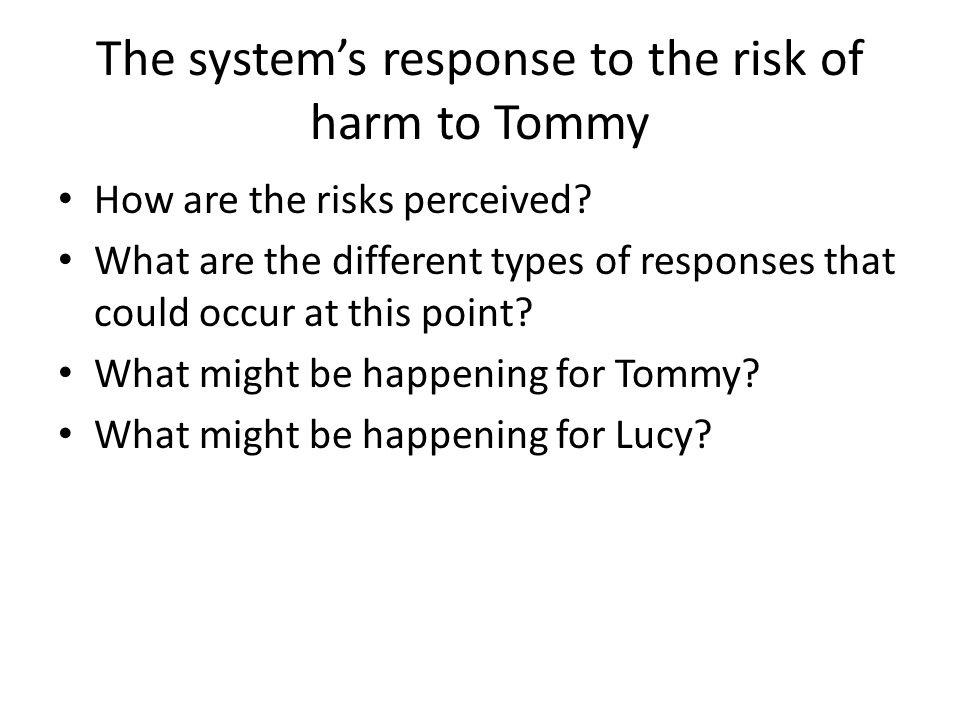 The system's response to the risk of harm to Tommy