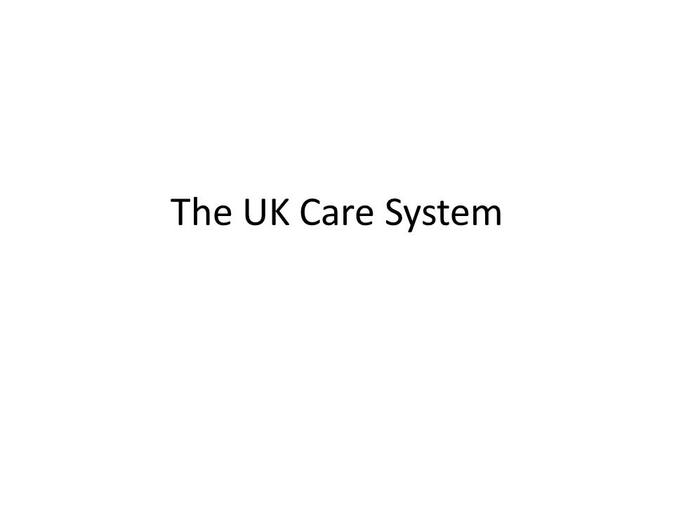 The UK Care System