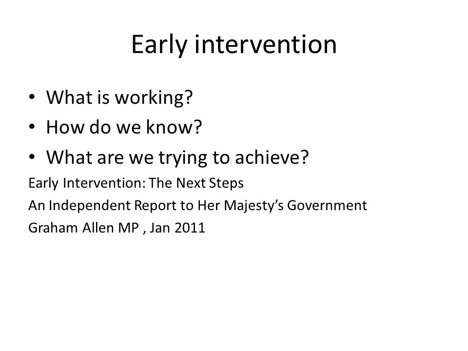 Early intervention What is working How do we know