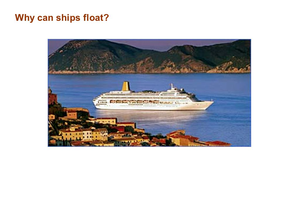 Why can ships float