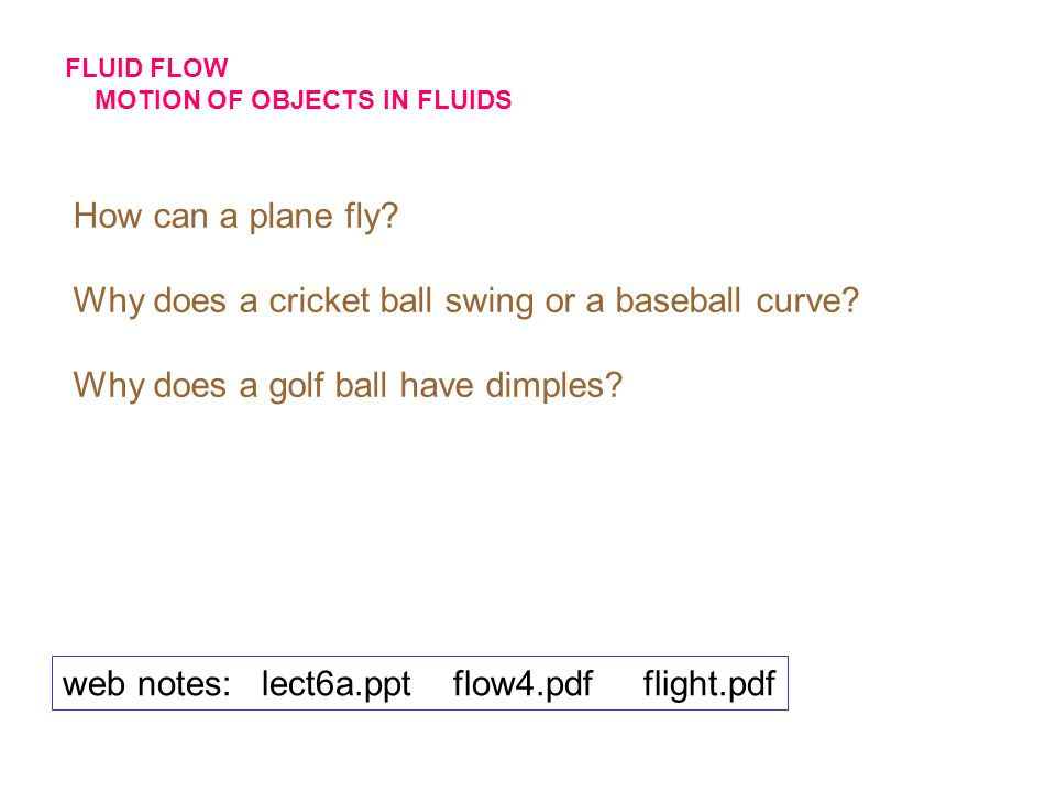 Why does a cricket ball swing or a baseball curve