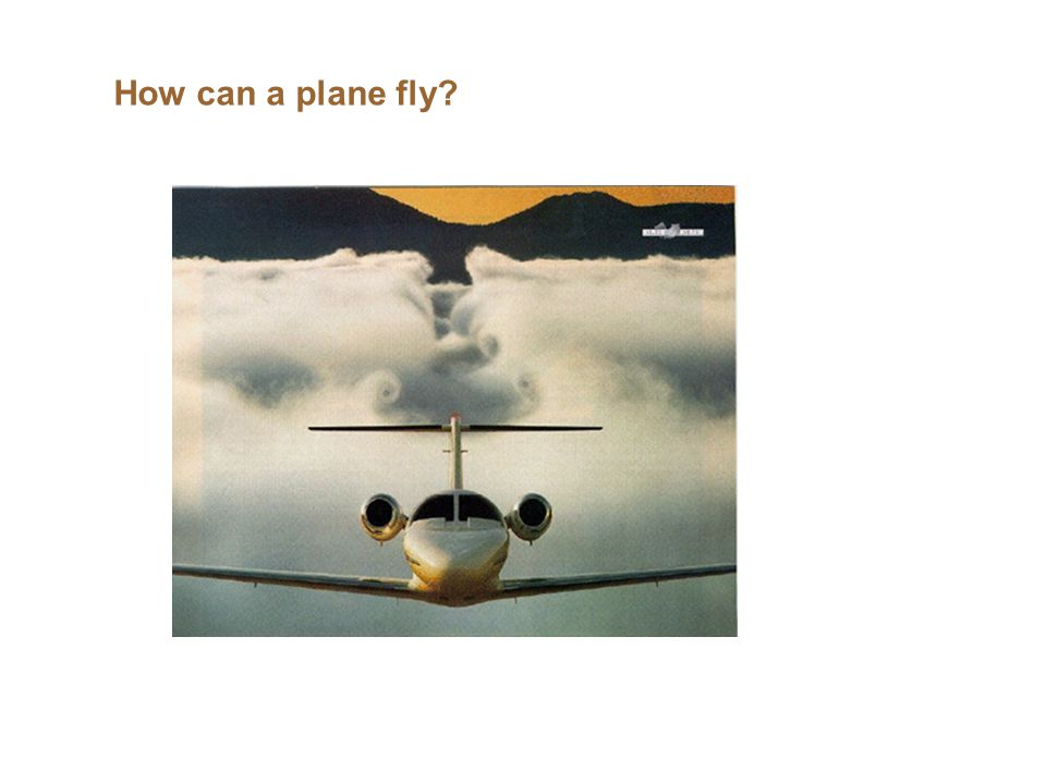 How can a plane fly