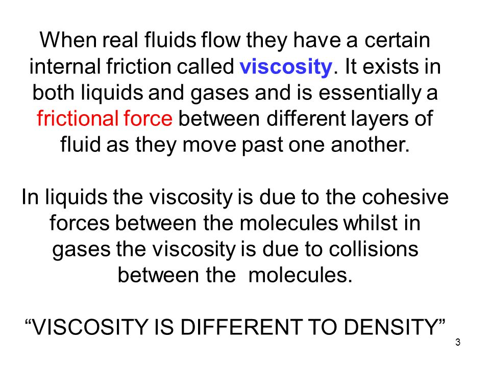VISCOSITY IS DIFFERENT TO DENSITY