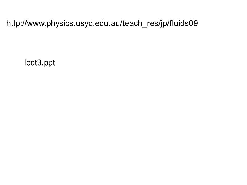 http://www.physics.usyd.edu.au/teach_res/jp/fluids09 lect3.ppt
