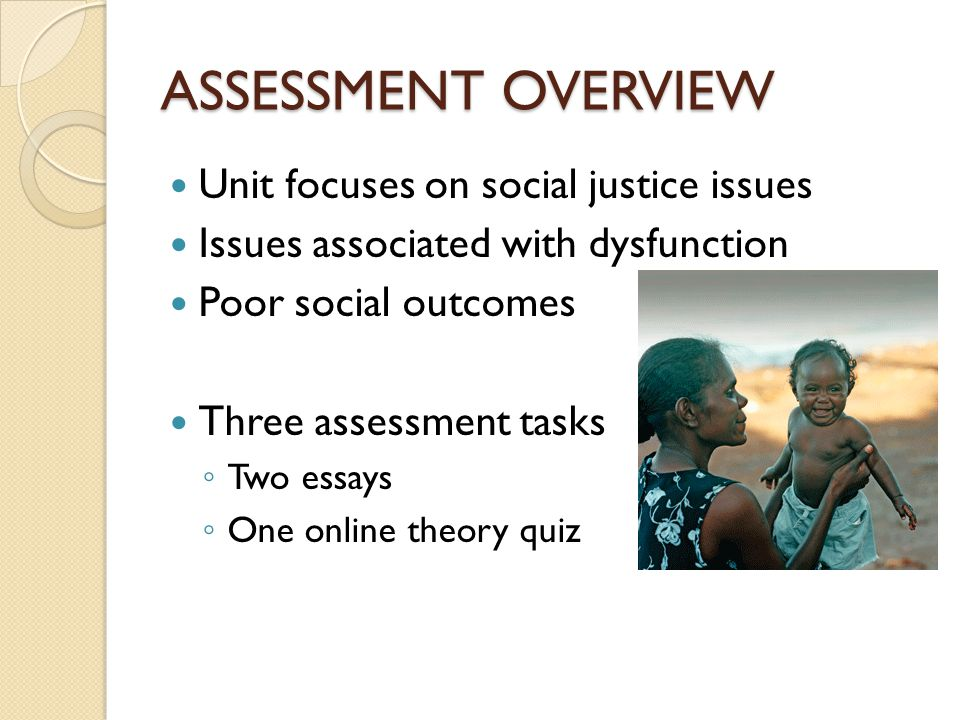 ASSESSMENT OVERVIEW Unit focuses on social justice issues