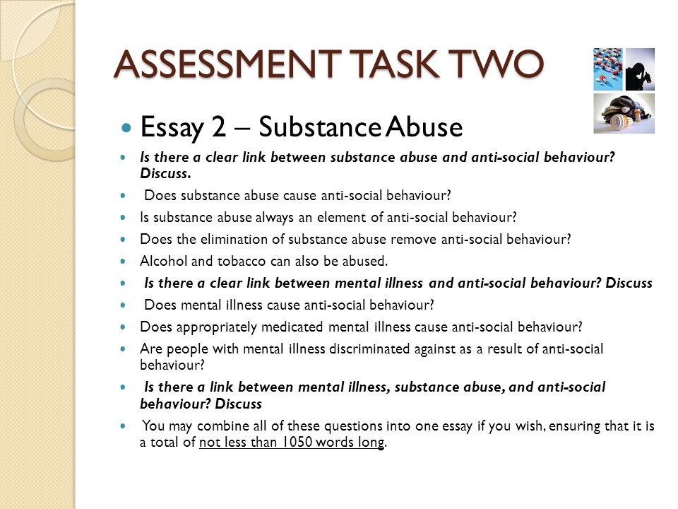 ASSESSMENT TASK TWO Essay 2 – Substance Abuse
