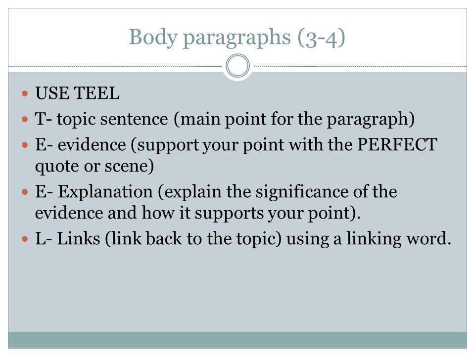 Body paragraphs (3-4) USE TEEL