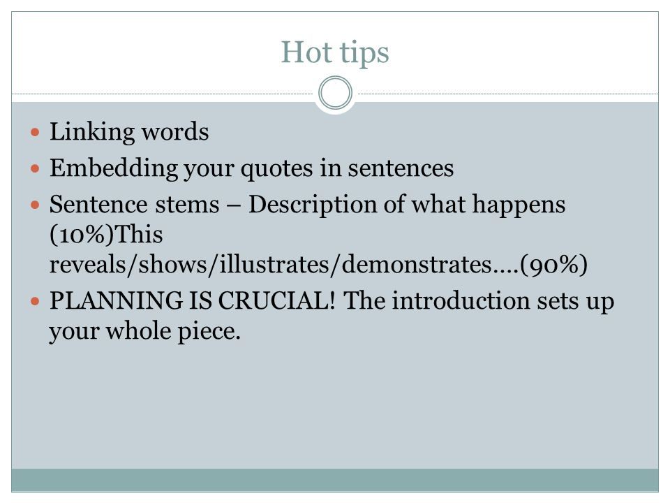 Hot tips Linking words Embedding your quotes in sentences