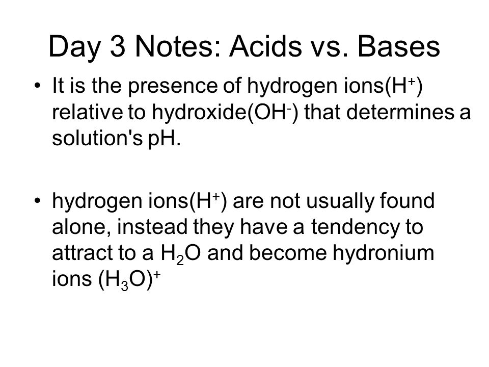 Day 3 Notes: Acids vs. Bases
