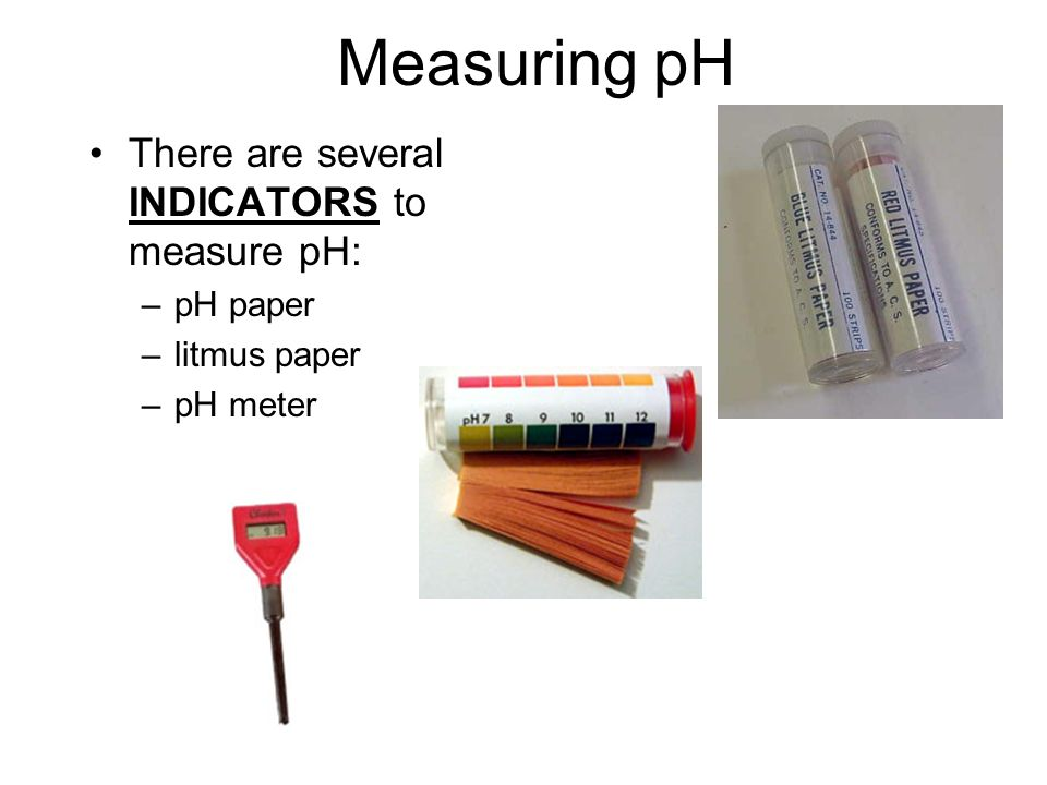 Measuring pH There are several INDICATORS to measure pH: pH paper
