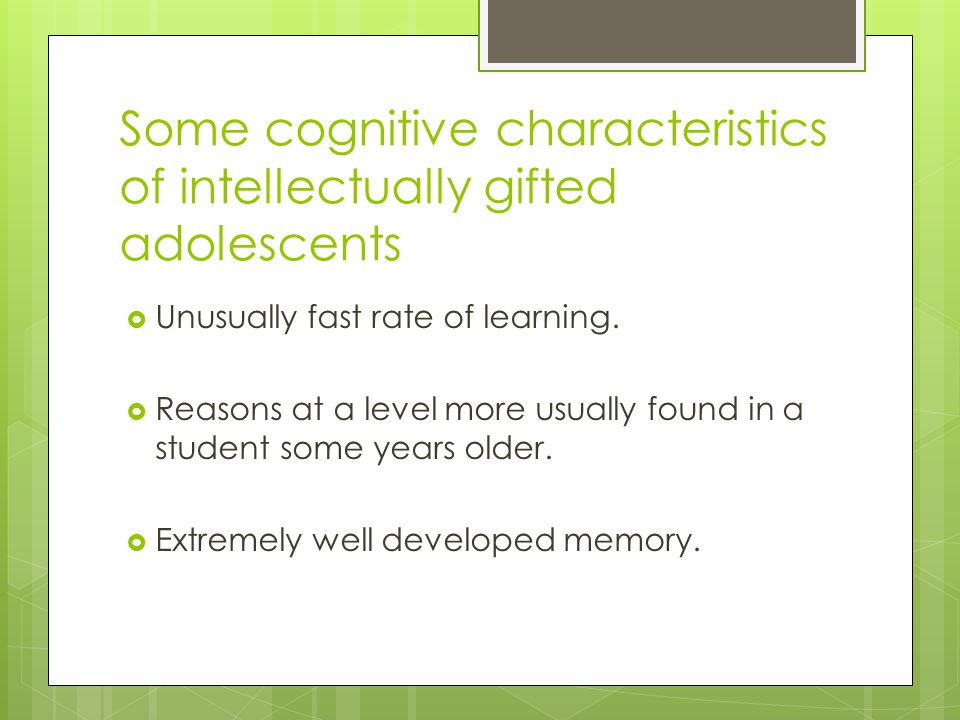 Some cognitive characteristics of intellectually gifted adolescents