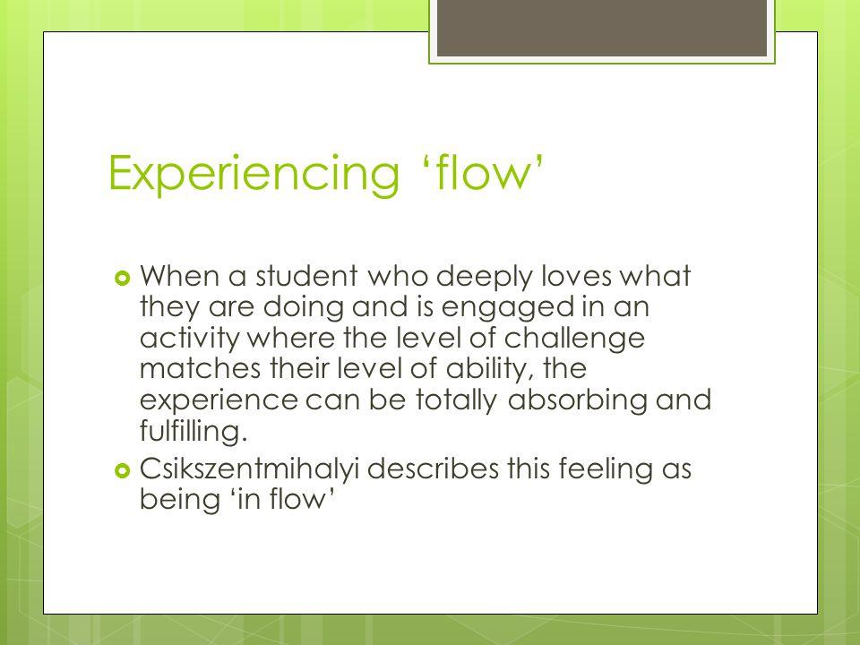 Experiencing 'flow'