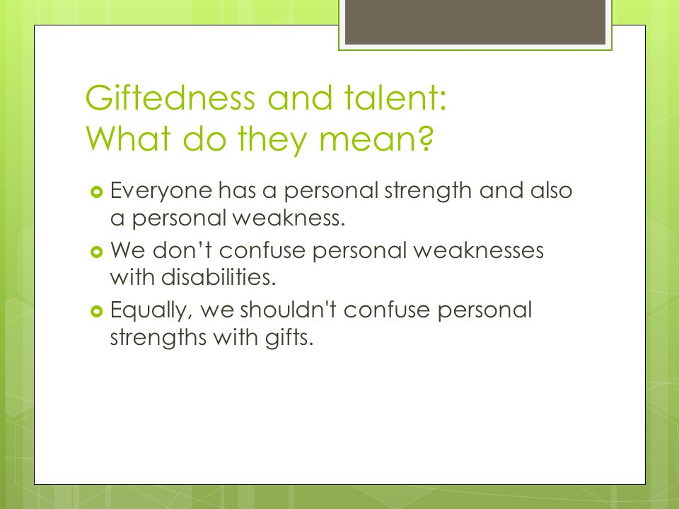 Giftedness and talent: What do they mean