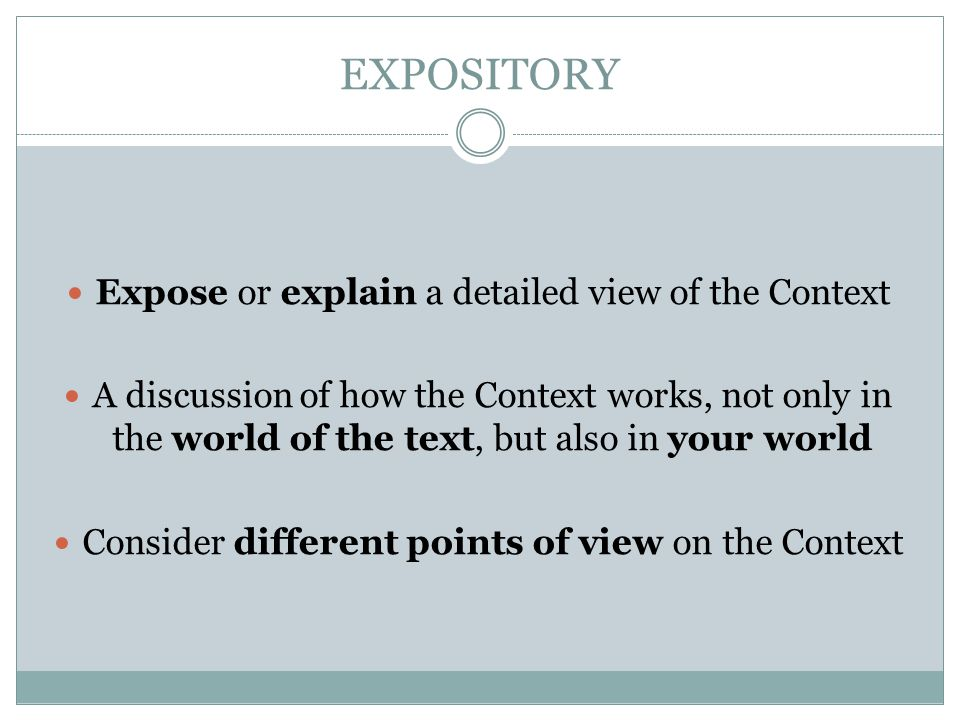 EXPOSITORY Expose or explain a detailed view of the Context