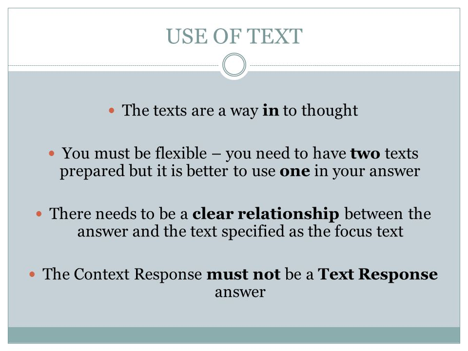 USE OF TEXT The texts are a way in to thought