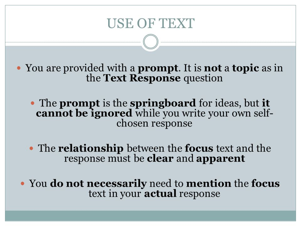 USE OF TEXT You are provided with a prompt. It is not a topic as in the Text Response question.