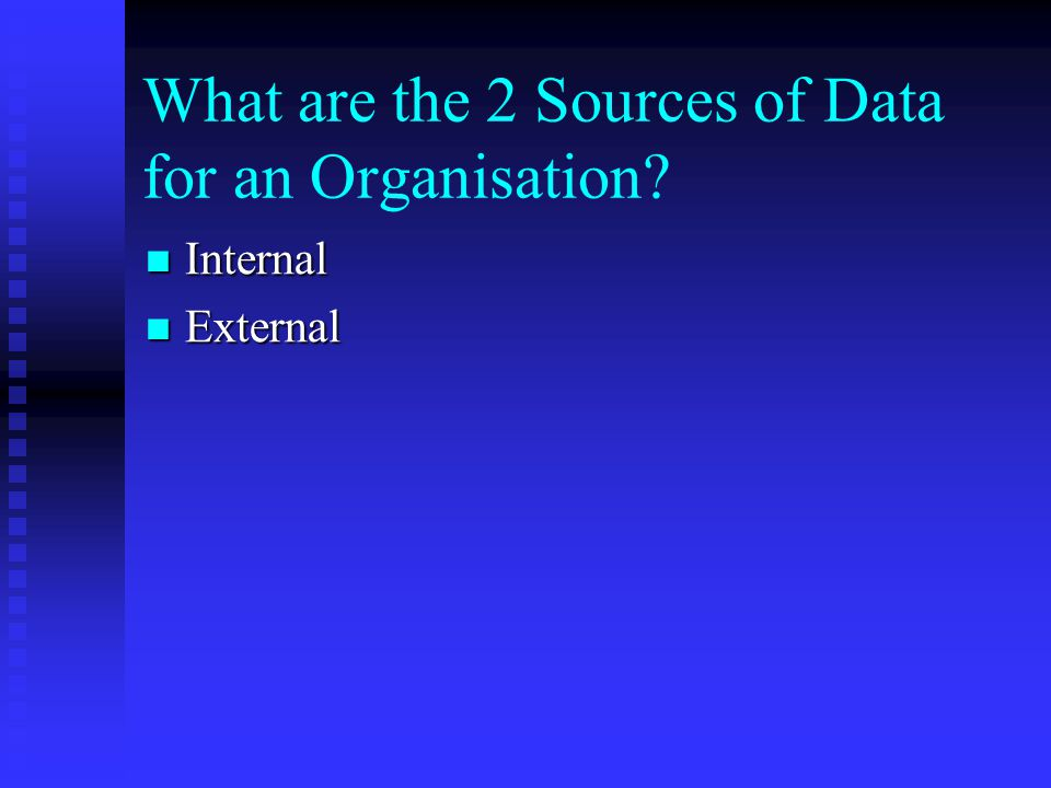 What are the 2 Sources of Data for an Organisation