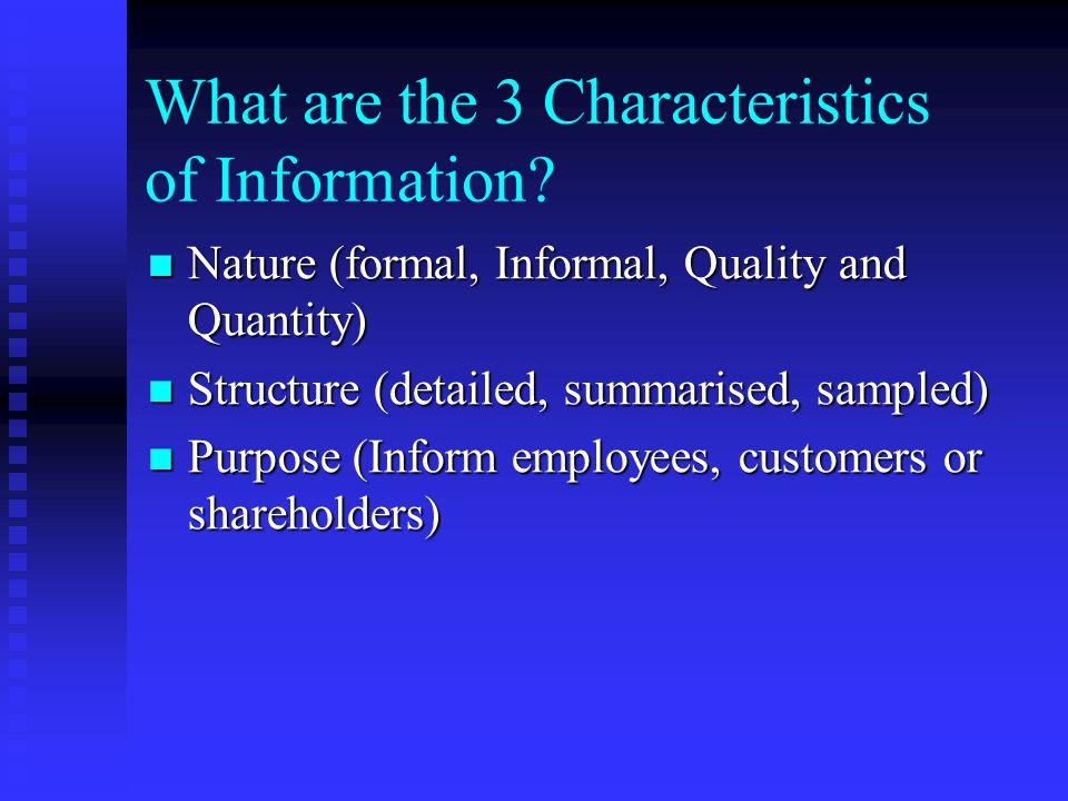 What are the 3 Characteristics of Information