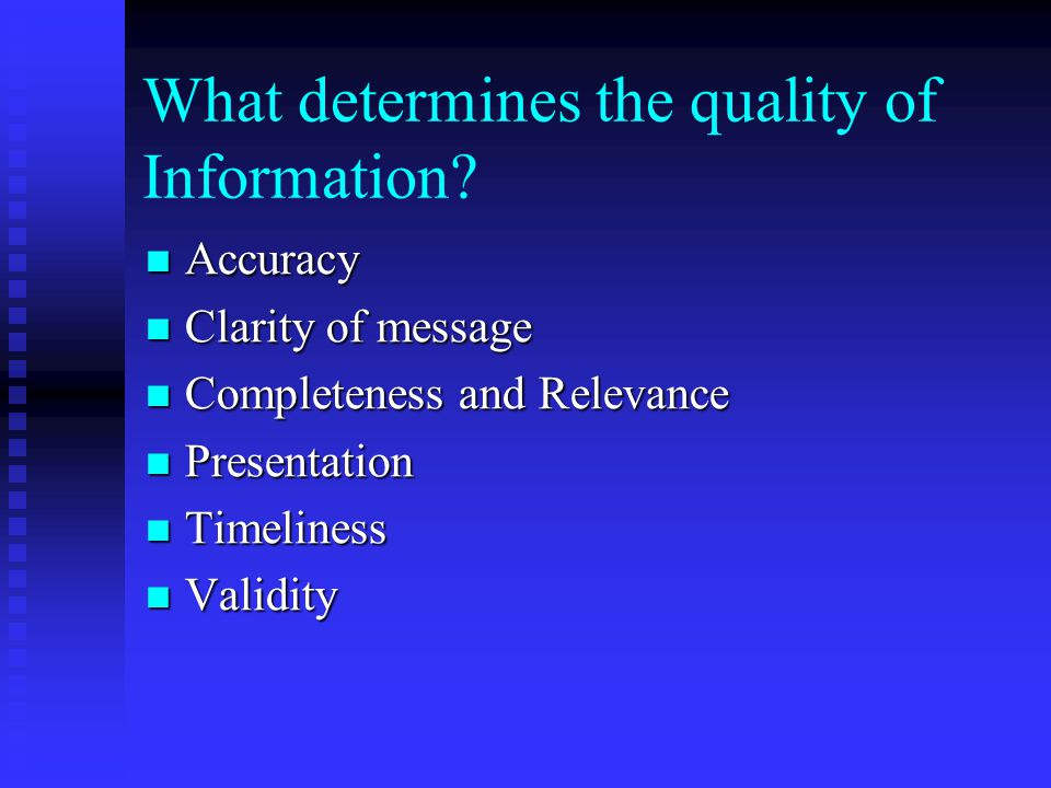 What determines the quality of Information