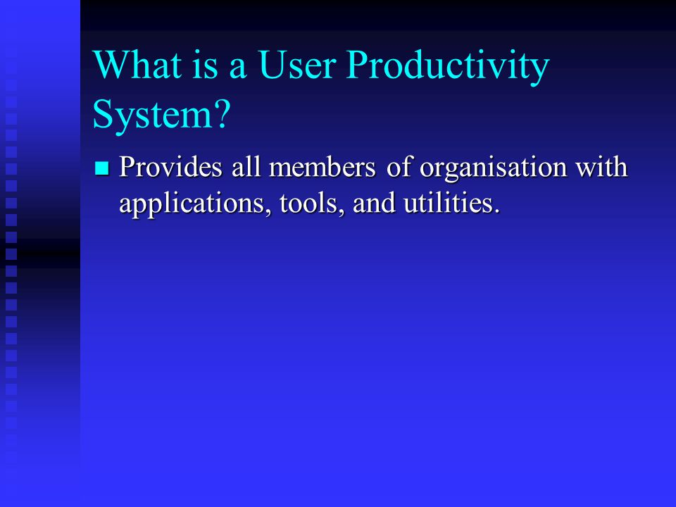 What is a User Productivity System
