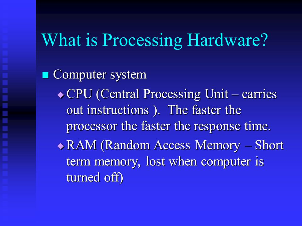 What is Processing Hardware