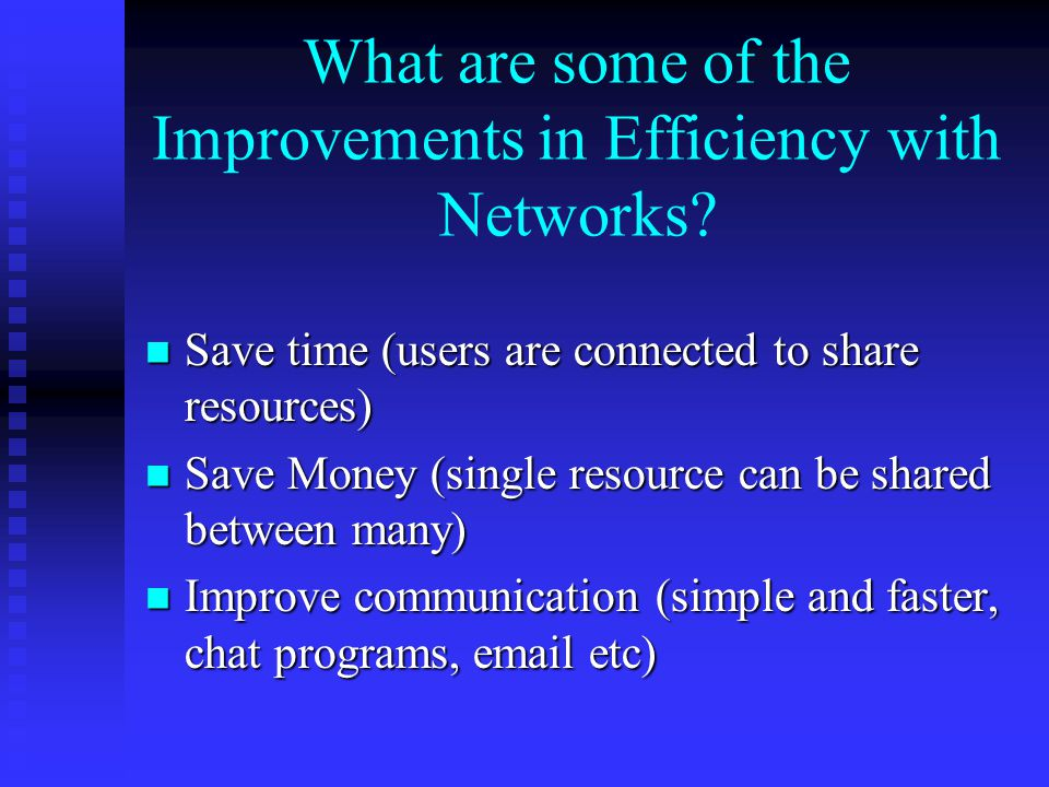 What are some of the Improvements in Efficiency with Networks