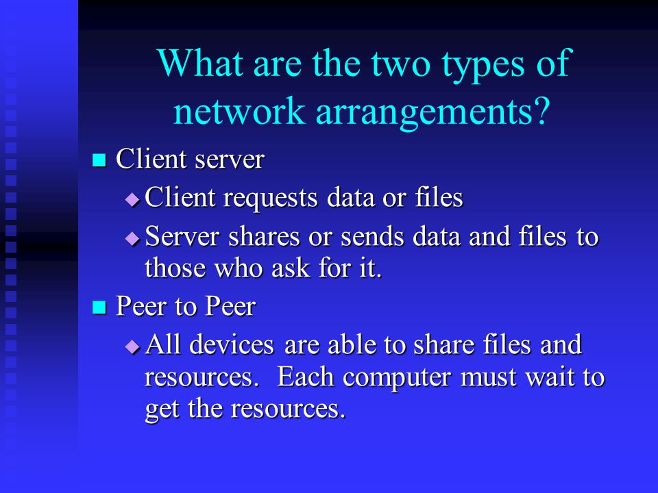 What are the two types of network arrangements