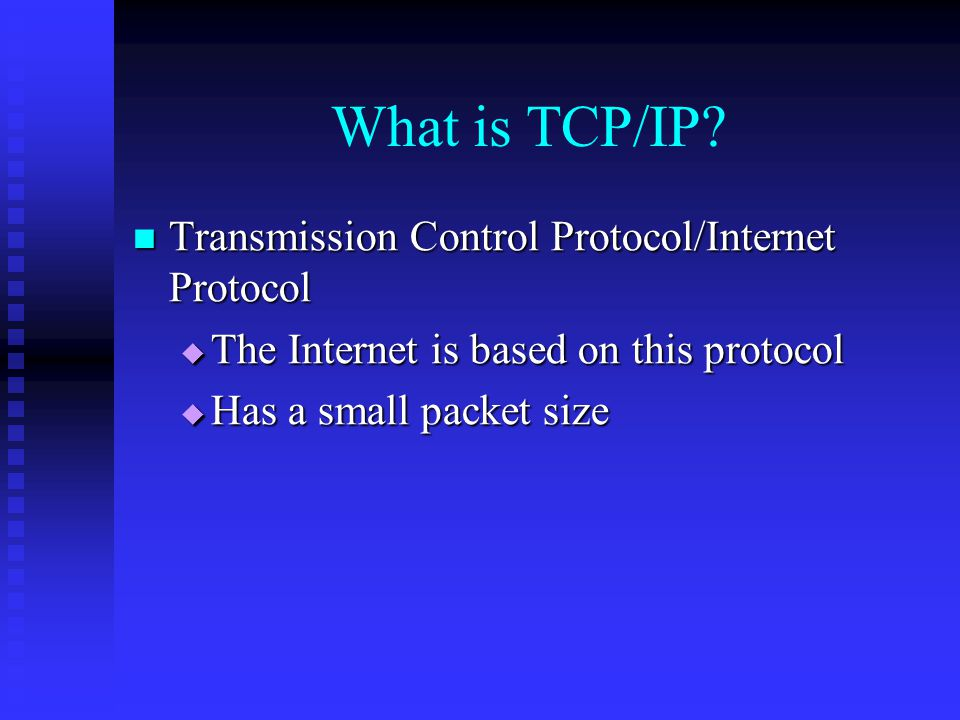 What is TCP/IP Transmission Control Protocol/Internet Protocol