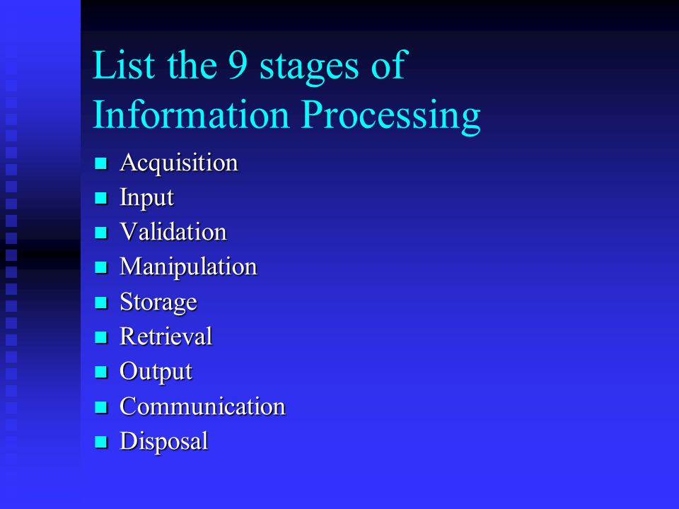 List the 9 stages of Information Processing