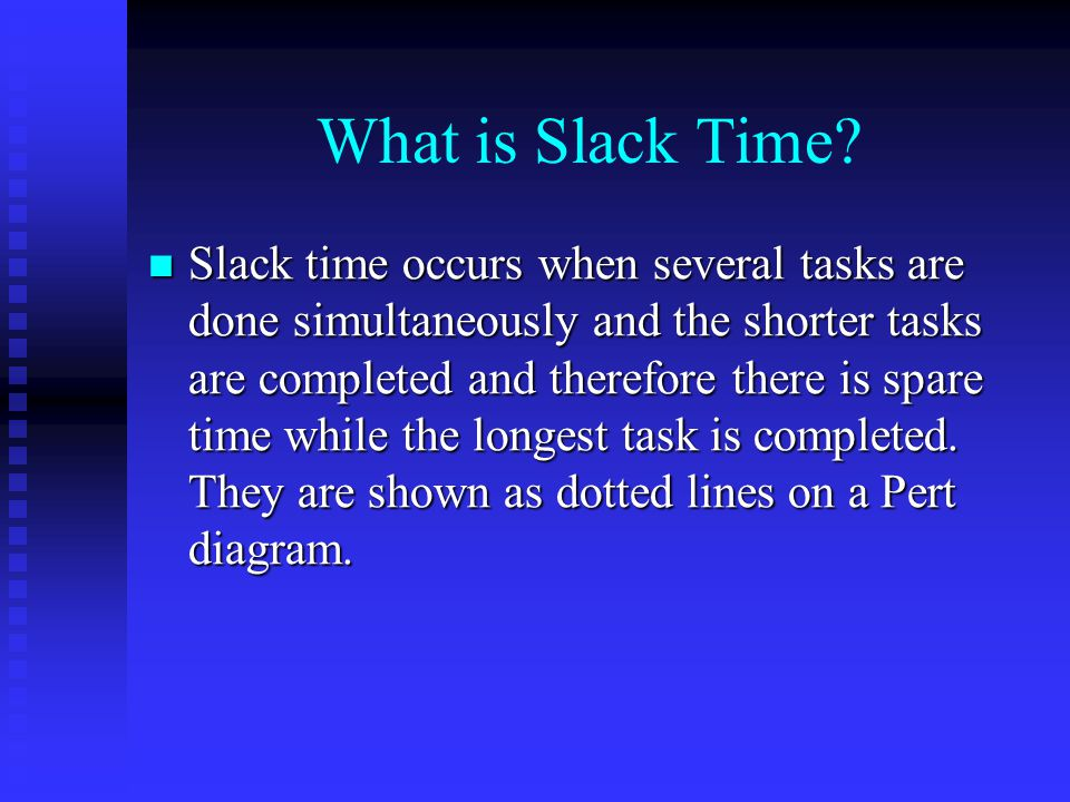 What is Slack Time