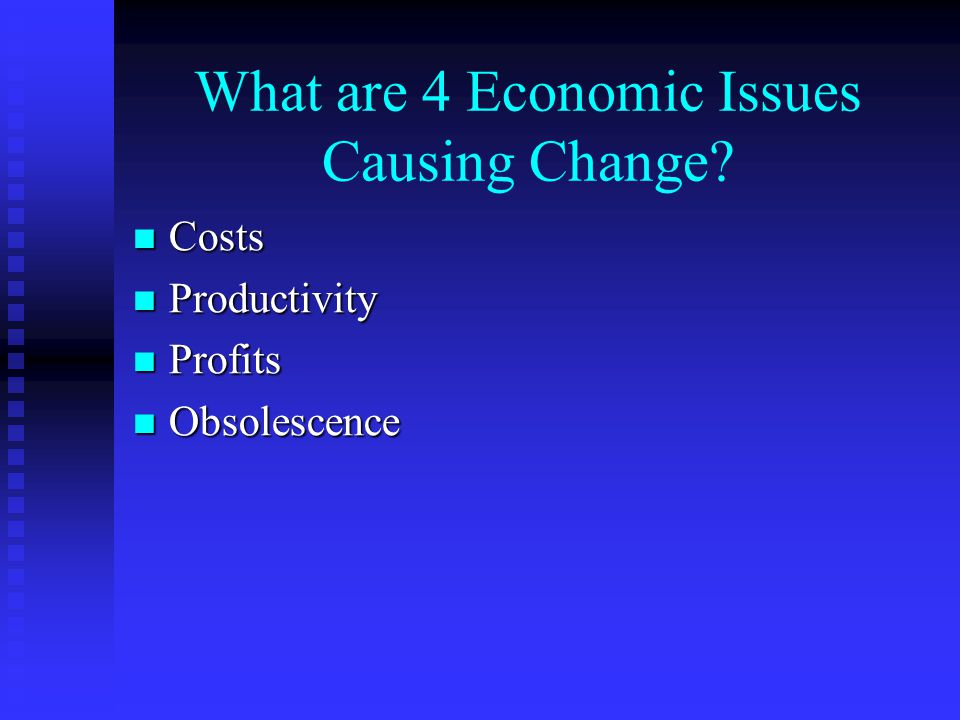 What are 4 Economic Issues Causing Change