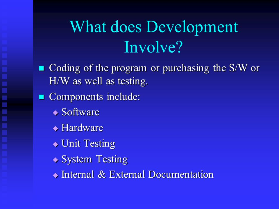 What does Development Involve